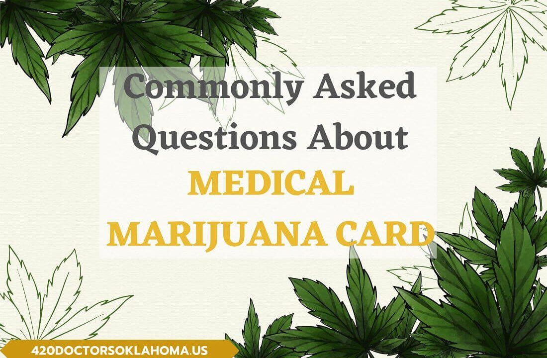 Most Commonly Asked Questions When Getting a Medical Marijuana Card in Oklahoma